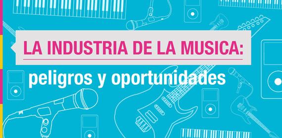La industria de la música: peligros y oportunidades