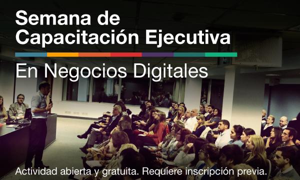 Semana de Capacitación Ejecutiva en Negocios Digitales